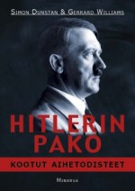 Kirja: Hitlerin pako  (Simon Dunstan & Gerrard Williams)
